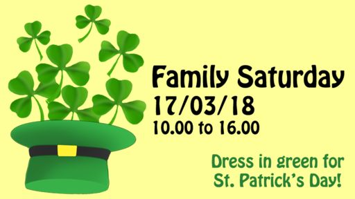 Join us for Family Saturday - 17 March 2018