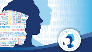The IB Learner Profile, set of 10 attributes underpins everything that we do